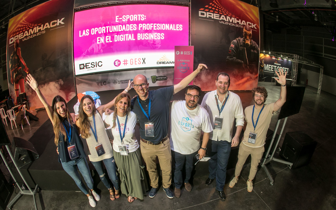 GESx By ESIC Valencia en Dreamhack, las oportunidades de Digital Business