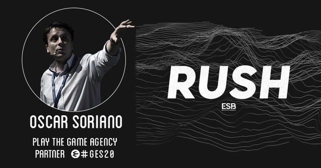 Oscar Soriano de Play the Game Agency, Conference Partner de GES20, invitado del RUSH Podcast de Esports Bureau