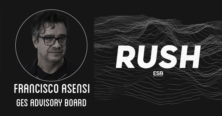 Francisco Asensi, miembro del GES Advisory Board, participa en el RUSH Podcast de Esports Bureau