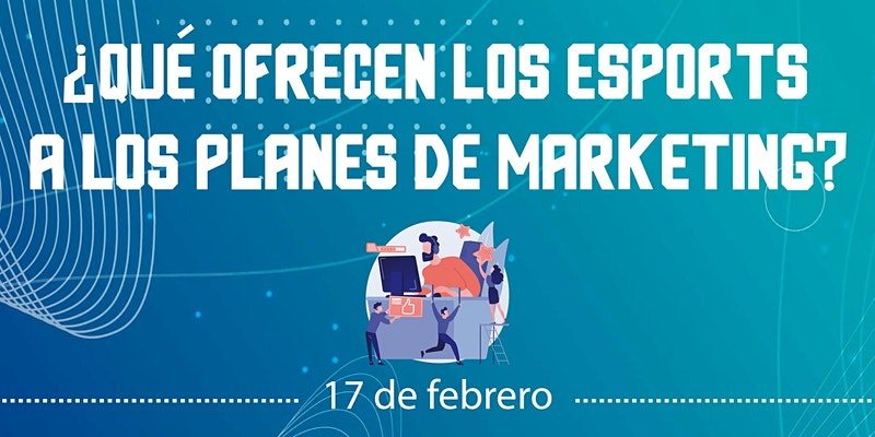 ¿Qué ofrecen los esports a los departamentos de marketing?